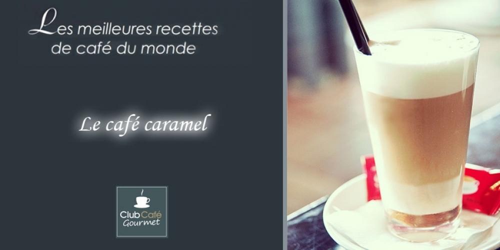 Recette: Le café caramel