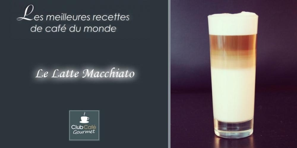Recette : Le Latte Macchiato